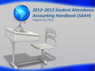 2012 – 2013 Student Attendance Accounting Handbook  ( SAAH )