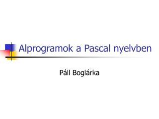 Alprogramok a Pascal nyelvben