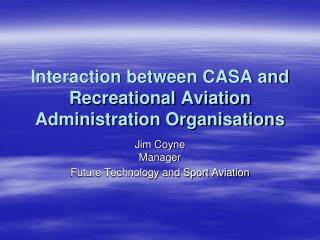 Interaction between CASA and Recreational Aviation Administration Organisations