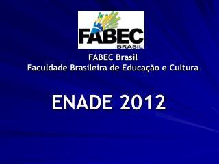 FABEC Brasil Faculdade Brasileira de Educação e Cultura