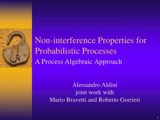 Non-interference Properties for Probabilistic Processes