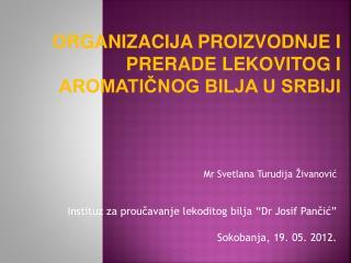 """Mr Svetlana Turudija Živanović Instituz za proučavanje lekoditog bilja """"Dr Josif Pančić"""""""
