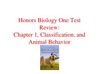Honors Biology One Test Review: Chapter 1, Classification, and Animal Behavior