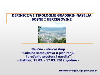 m r Branislav  Bijelić, dipl. prost. planer
