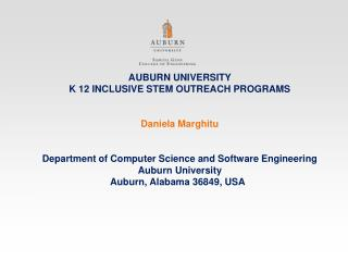 AUBURN UNIVERSITY  K 12 INCLUSIVE STEM OUTREACH PROGRAMS  Daniela  Marghitu