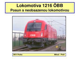 Lokomotiva 1216  ÖBB Posun s neobsazenou lokomotivou