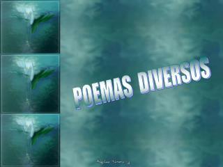POEMAS  DIVERSOS