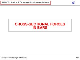 CROSS-SECTIONAL FORCES IN BARS