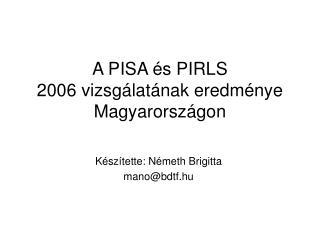 A PISA és PIRLS  2006 vizsgálatának eredménye Magyarországon