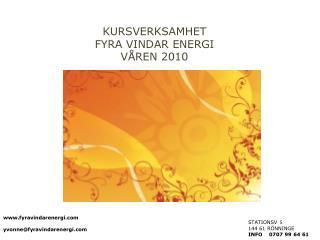 KURSVERKSAMHET  FYRA VINDAR ENERGI VÅREN 2010