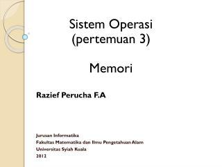 Razief  Perucha  F.A Jurusan Informatika Fakultas Matematika dan Ilmu Pengetahuan Alam