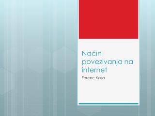 Način povezivanja na internet