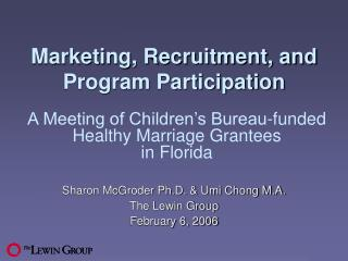 Marketing, Recruitment, and Program Participation