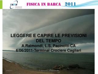 LEGGERE E CAPIRE LE PREVISIONI DEL TEMPO A.Raimondi ,  L.S. Pacinotti-CA