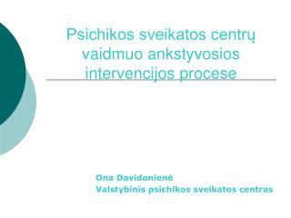 Psichikos sveikatos centrų vaidmuo ankstyvosios intervencijos procese