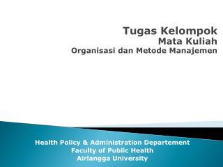 Tugas Kelompok Mata Kuliah  Organisasi dan Metode Manajemen