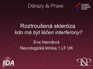 Roztroušená skleróza   kdo má být léčen interferony?