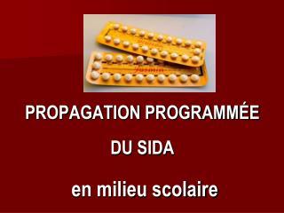 PROPAGATION PROGRAMMÉE DU SIDA  en milieu scolaire