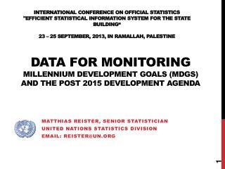 Matthias  Reister , Senior  Statistician United  Nations Statistics  Division