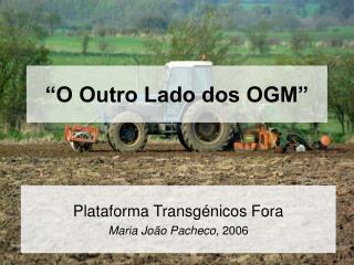 """""""O Outro Lado dos OGM"""""""