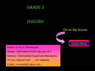 Name:- S.M.C.K.Senanayake School:- NWP/MAHO/POPI/ Ma-eliya M.V