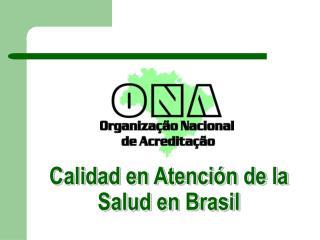 Calidad en Atención de la Salud en Brasil