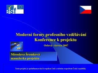 Moderní formy profesního vzdělávání Konference k projektu Orlová - červen 2007