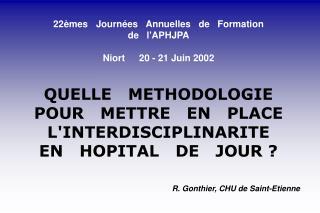 22èmes   Journées   Annuelles   de   Formation  de   l'APHJPA Niort   20 - 21 Juin 2002