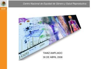 TAMIZ AMPLIADO 30 DE ABRIL 2008