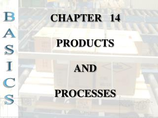 CHAPTER   14 PRODUCTS AND PROCESSES