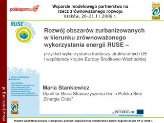Wsparcie modelowego partnerstwa na rzecz zrównoważonego rozwoju Kraków, 20-21.11.2006 r.