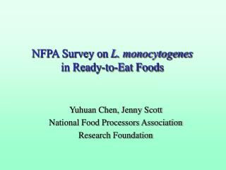 NFPA Survey on  L. monocytogenes  in Ready-to-Eat Foods