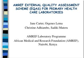 AMREF EXTERNAL QUALITY ASSESSMENT SCHEME EQAS FOR PRIMARY HEALTH CARE LABORATORIES