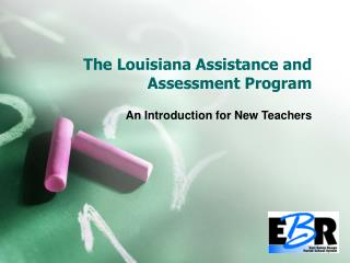 The Louisiana Assistance and Assessment Program