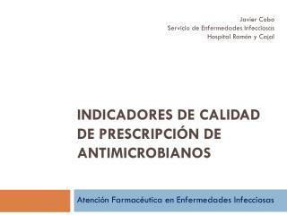 Indicadores de calidad de prescripción de antimicrobianos