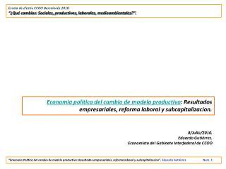 8/Julio/2010.  Eduardo Guti�rrez.  Economista del Gabinete Interfederal de CCOO
