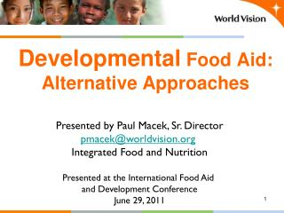 Developmental  Food Aid: Alternative Approaches
