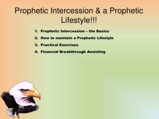 Prophetic Intercession & a Prophetic Lifestyle!!!