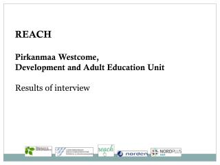 REACH Pirkanmaa Westcome, Development and Adult Education Unit Results of interview