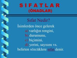 S I F A T L A R  (ÖNADLAR)
