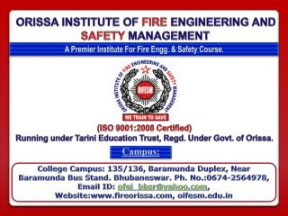 ORISSA INSTITUTE OF  FIRE ENGINEERING AND SAFETY MANAGEMENT