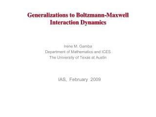 Generalizations to Boltzmann-Maxwell  Interaction Dynamics