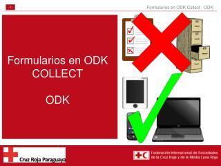 Formularios en ODK COLLECT ODK