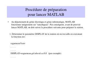 Procédure de préparation                                pour lancer MATLAB