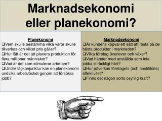 Marknadsekonomi eller planekonomi ?