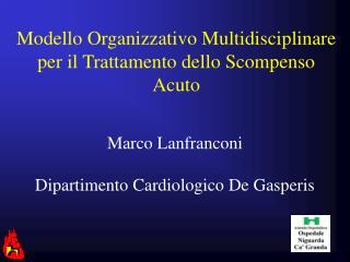 Modello Organizzativo Multidisciplinare per il Trattamento dello Scompenso Acuto
