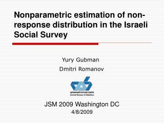 Nonparametric estimation of non-response distribution in the Israeli Social Survey