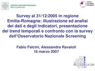 Fabio Falcini, Alessandra Ravaioli 16 marzo 2007