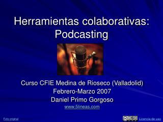 Herramientas colaborativas: Podcasting