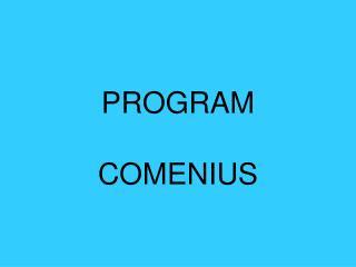 PROGRAM COMENIUS